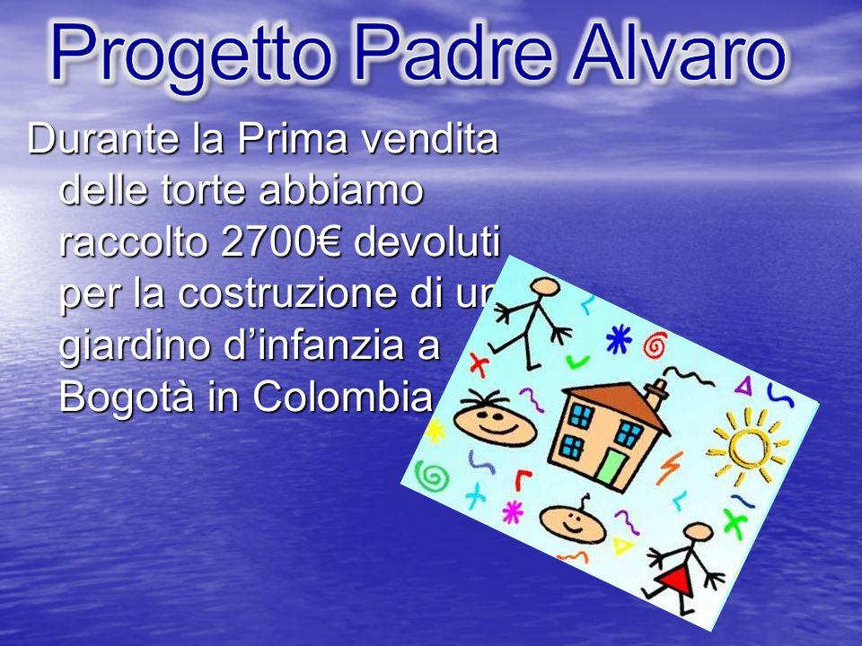 Durante la Prima vendita delle torte abbiamo raccolto 2700€ devoluti per la costruzione di un giardino d'infanzia a Bogotà in Colombia.