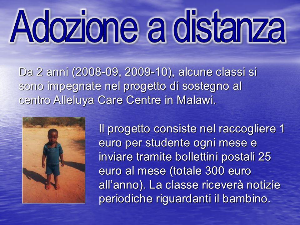 Da 2 anni (2008-09, 2009-10), alcune classi si sono impegnate nel progetto di sostegno al centro Alleluya Care Centre in Malawi.