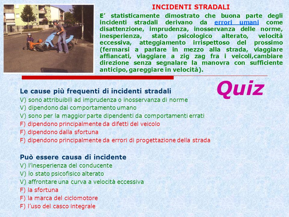 Quiz INCIDENTI STRADALI Le cause più frequenti di incidenti stradali