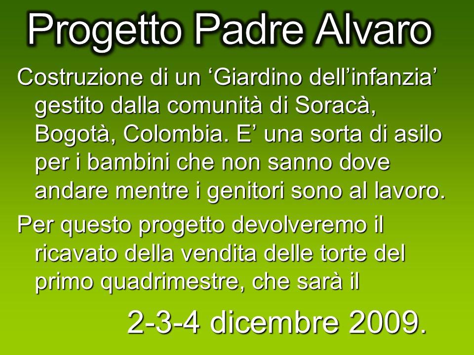 Progetto Padre Alvaro 2-3-4 dicembre 2009.