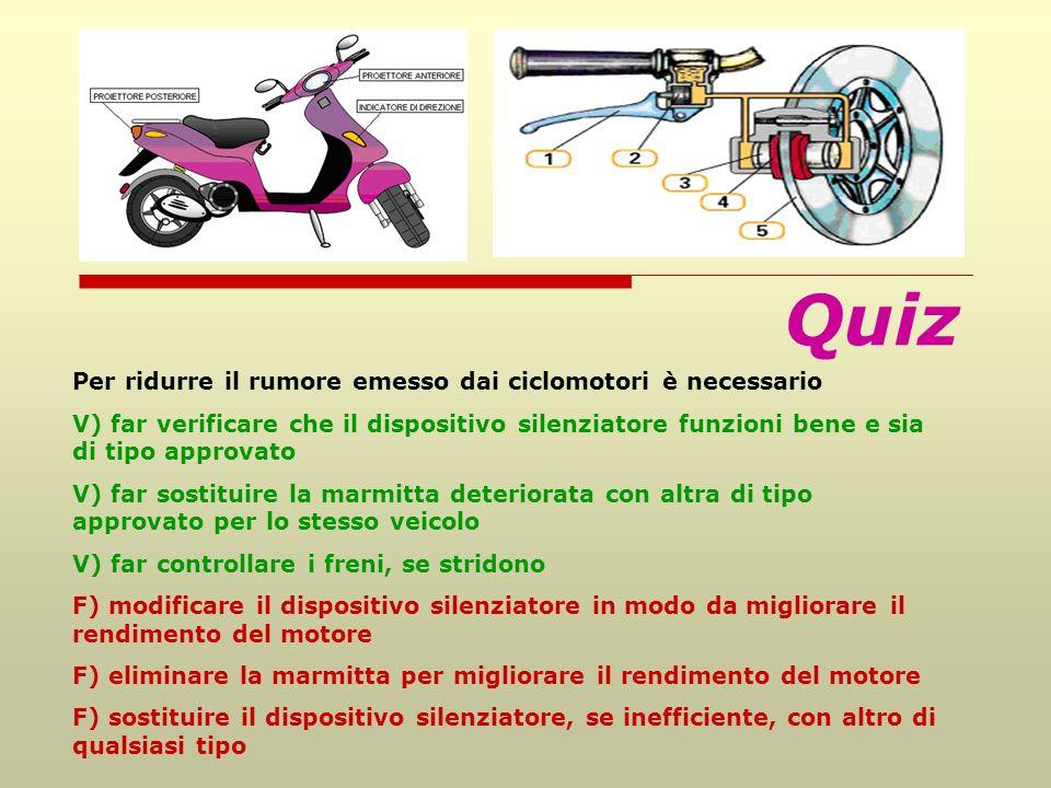 Quiz Per ridurre il rumore emesso dai ciclomotori è necessario
