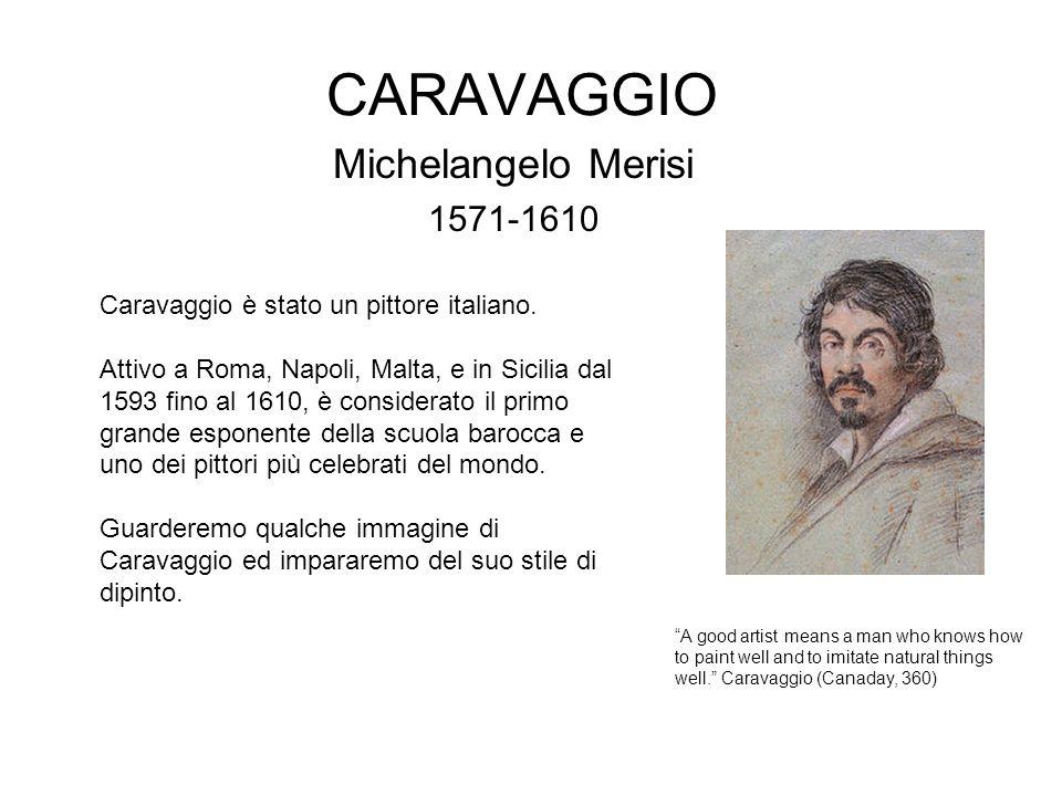 CARAVAGGIO Michelangelo Merisi 1571-1610