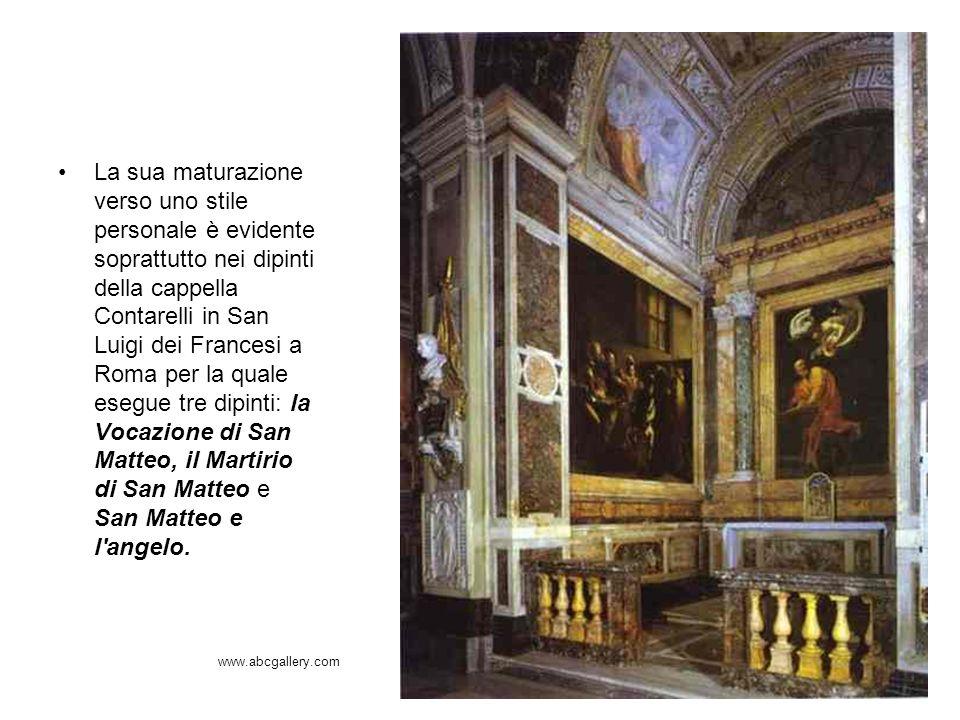 La sua maturazione verso uno stile personale è evidente soprattutto nei dipinti della cappella Contarelli in San Luigi dei Francesi a Roma per la quale esegue tre dipinti: la Vocazione di San Matteo, il Martirio di San Matteo e San Matteo e l angelo.