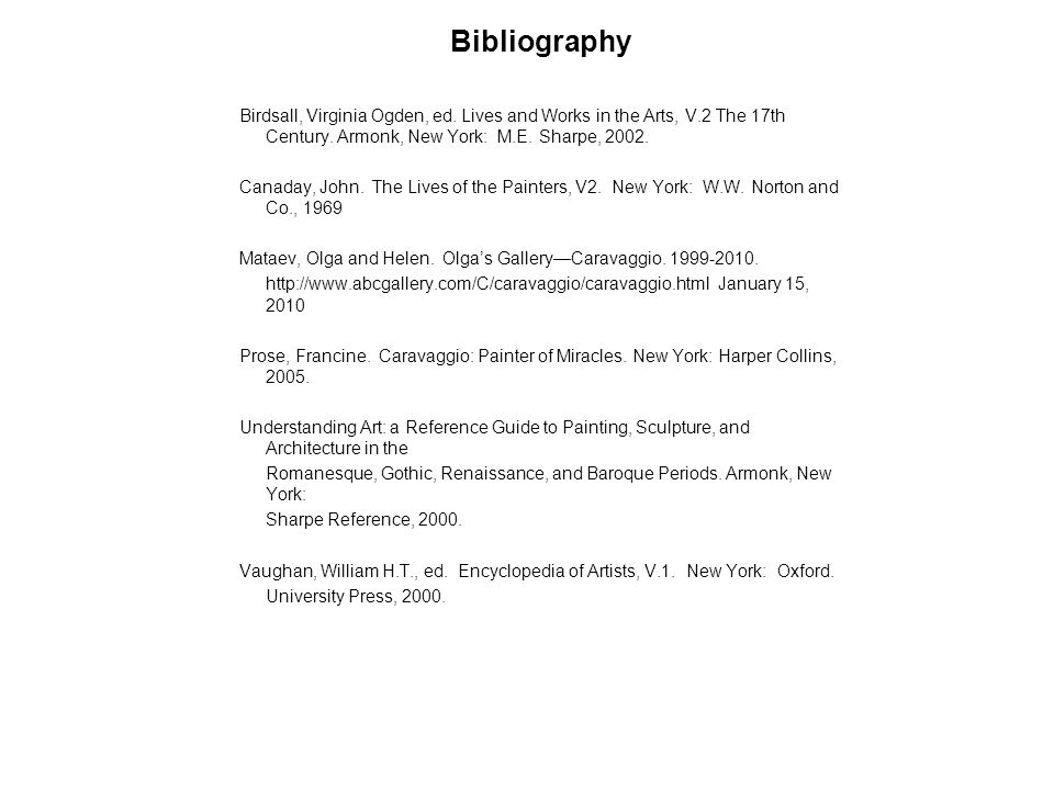 BibliographyBirdsall, Virginia Ogden, ed. Lives and Works in the Arts, V.2 The 17th Century. Armonk, New York: M.E. Sharpe, 2002.