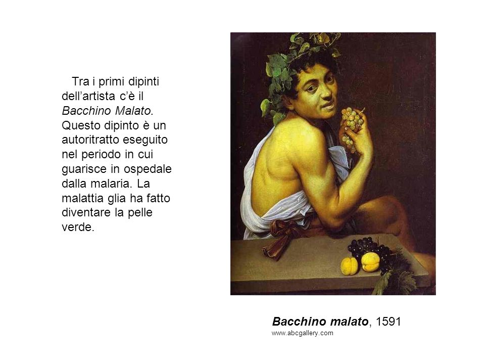 Tra i primi dipinti dell'artista c'è il Bacchino Malato