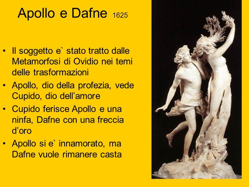 Apollo e Dafne 1625 Il soggetto e` stato tratto dalle Metamorfosi di Ovidio nei temi delle trasformazioni.
