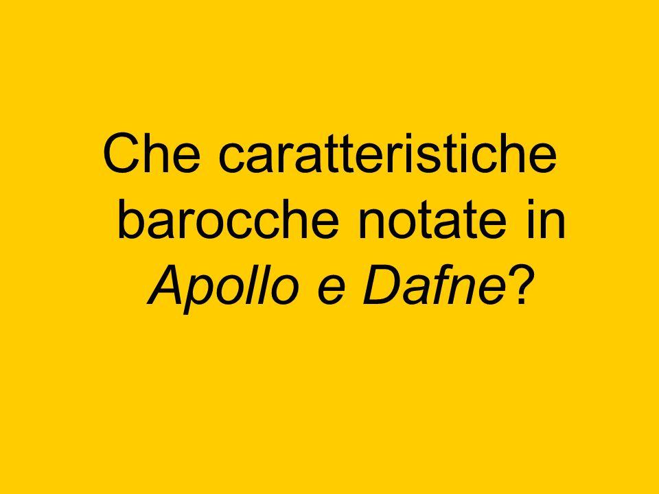 Che caratteristiche barocche notate in Apollo e Dafne
