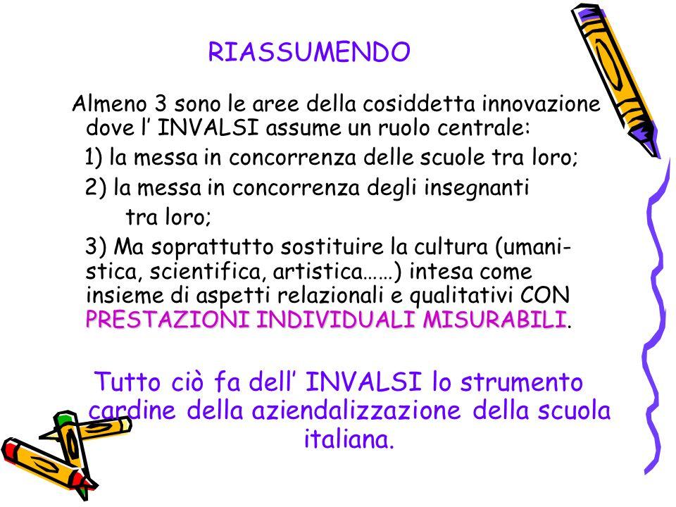 RIASSUMENDO 1) la messa in concorrenza delle scuole tra loro;