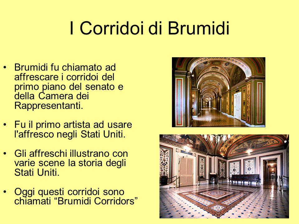 I Corridoi di Brumidi Brumidi fu chiamato ad affrescare i corridoi del primo piano del senato e della Camera dei Rappresentanti.