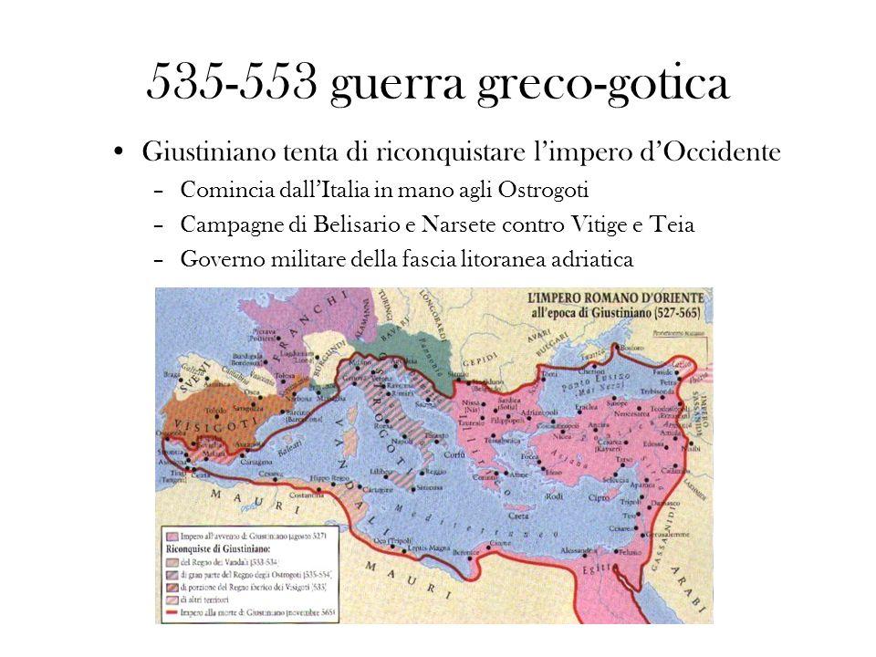535-553 guerra greco-gotica Giustiniano tenta di riconquistare l'impero d'Occidente. Comincia dall'Italia in mano agli Ostrogoti.