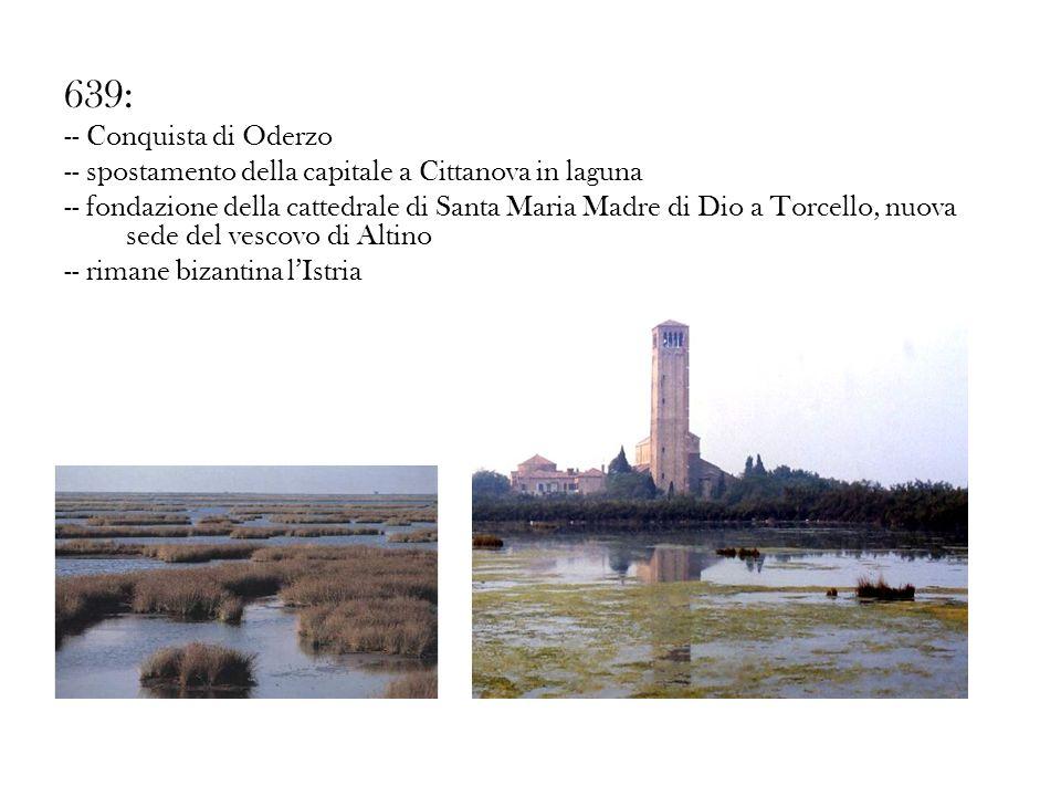 639: -- Conquista di Oderzo