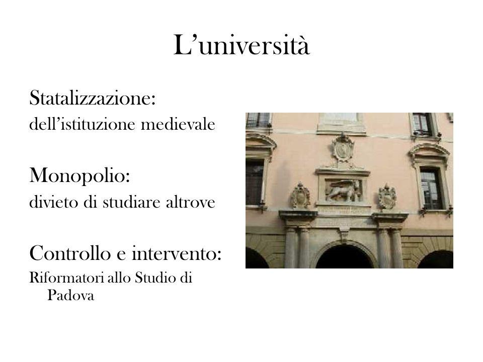 L'università Statalizzazione: Monopolio: Controllo e intervento:
