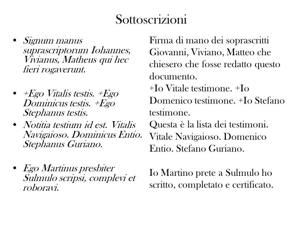 Sottoscrizioni Firma di mano dei soprascritti Giovanni, Viviano, Matteo che chiesero che fosse redatto questo documento.