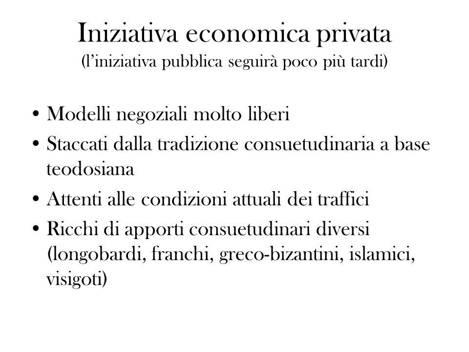 Iniziativa economica privata (l'iniziativa pubblica seguirà poco più tardi)