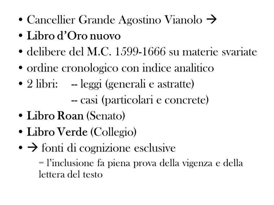 Cancellier Grande Agostino Vianolo  Libro d'Oro nuovo
