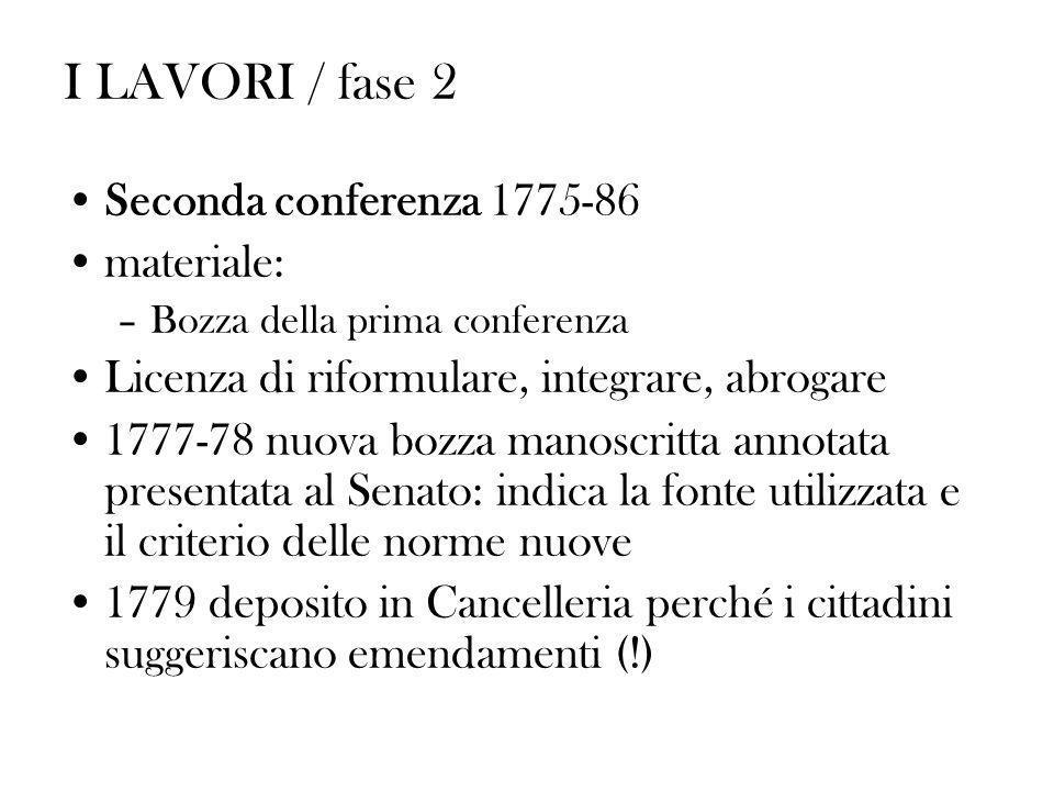 I LAVORI / fase 2 Seconda conferenza 1775-86 materiale: