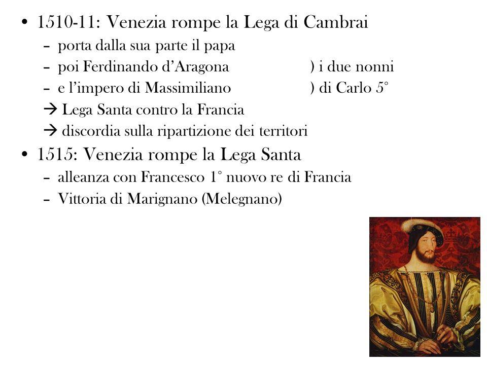 1510-11: Venezia rompe la Lega di Cambrai