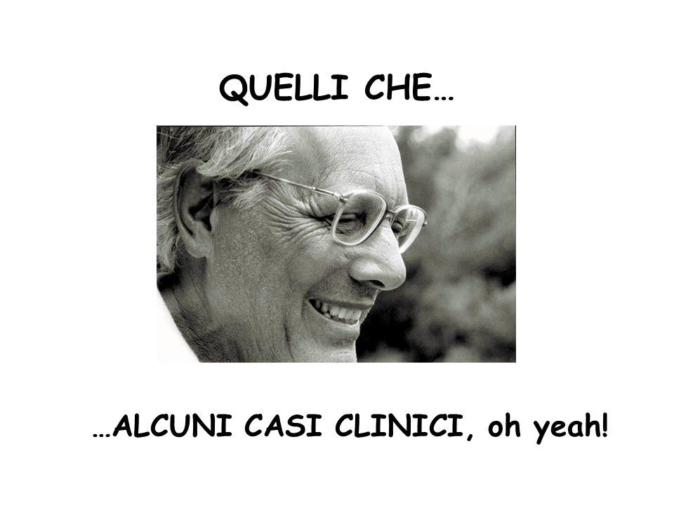 …ALCUNI CASI CLINICI, oh yeah!
