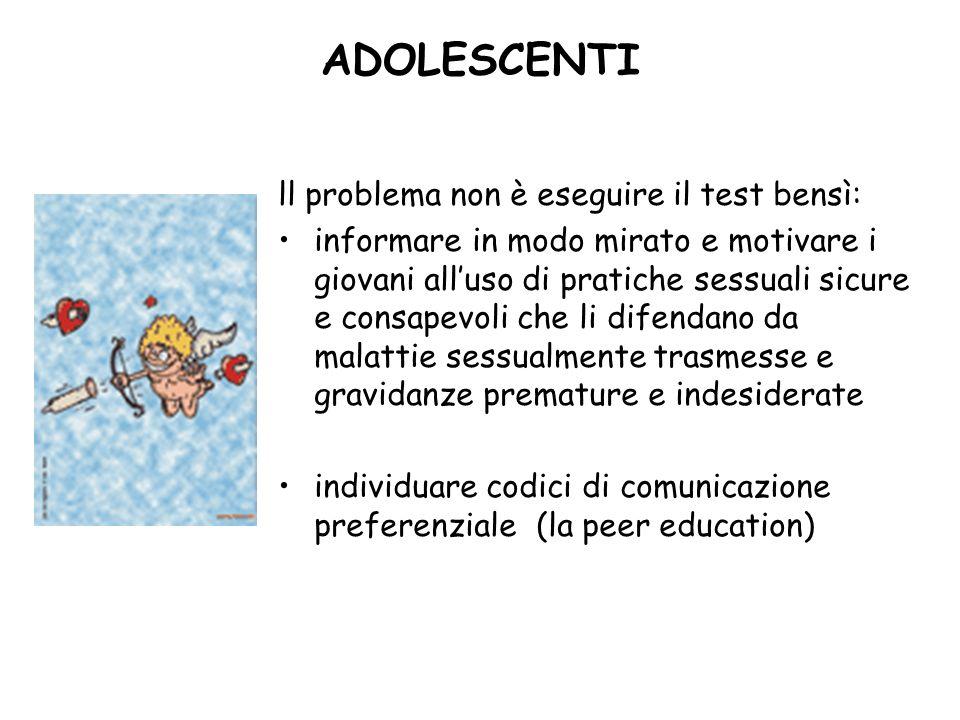ADOLESCENTI ll problema non è eseguire il test bensì: