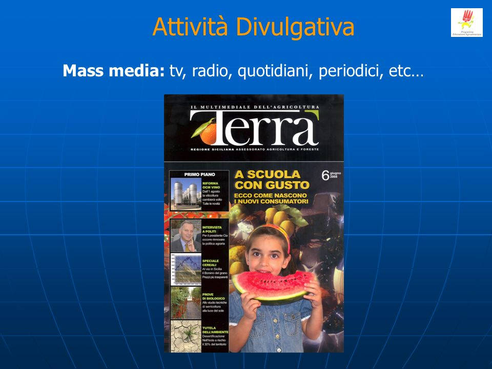 Attività Divulgativa Mass media: tv, radio, quotidiani, periodici, etc…