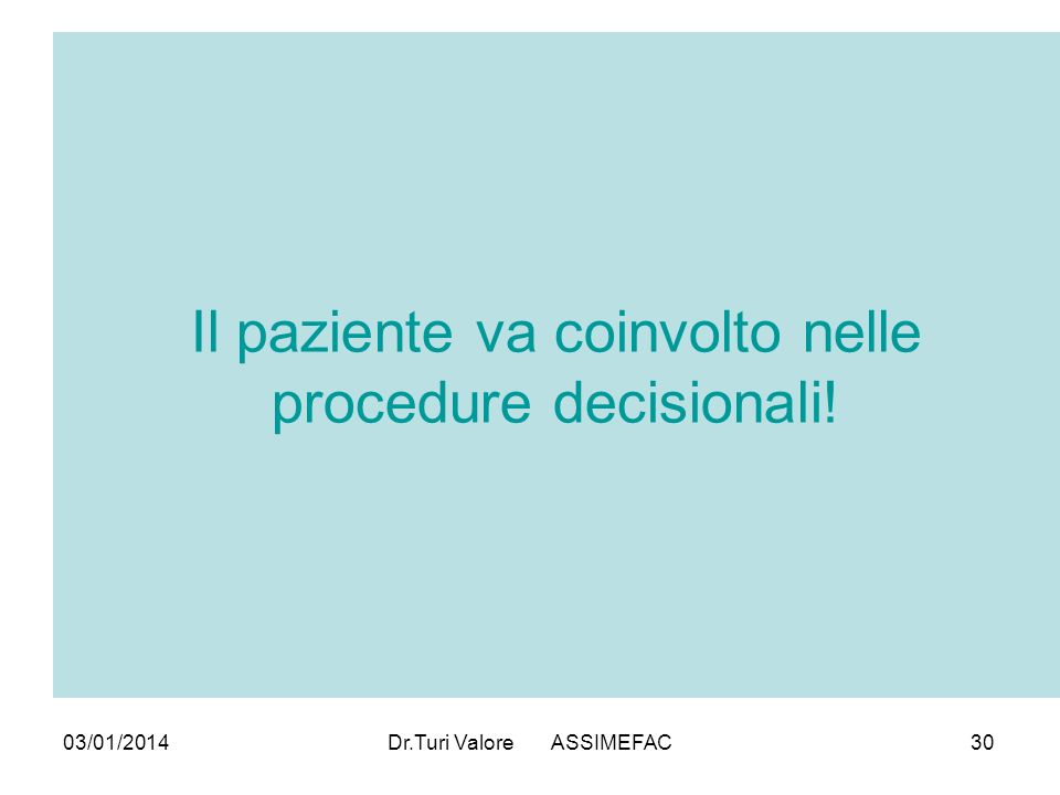 Il paziente va coinvolto nelle procedure decisionali!