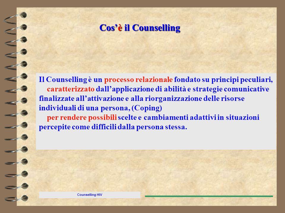 Cos'è il Counselling Il Counselling è un processo relazionale fondato su principi peculiari,