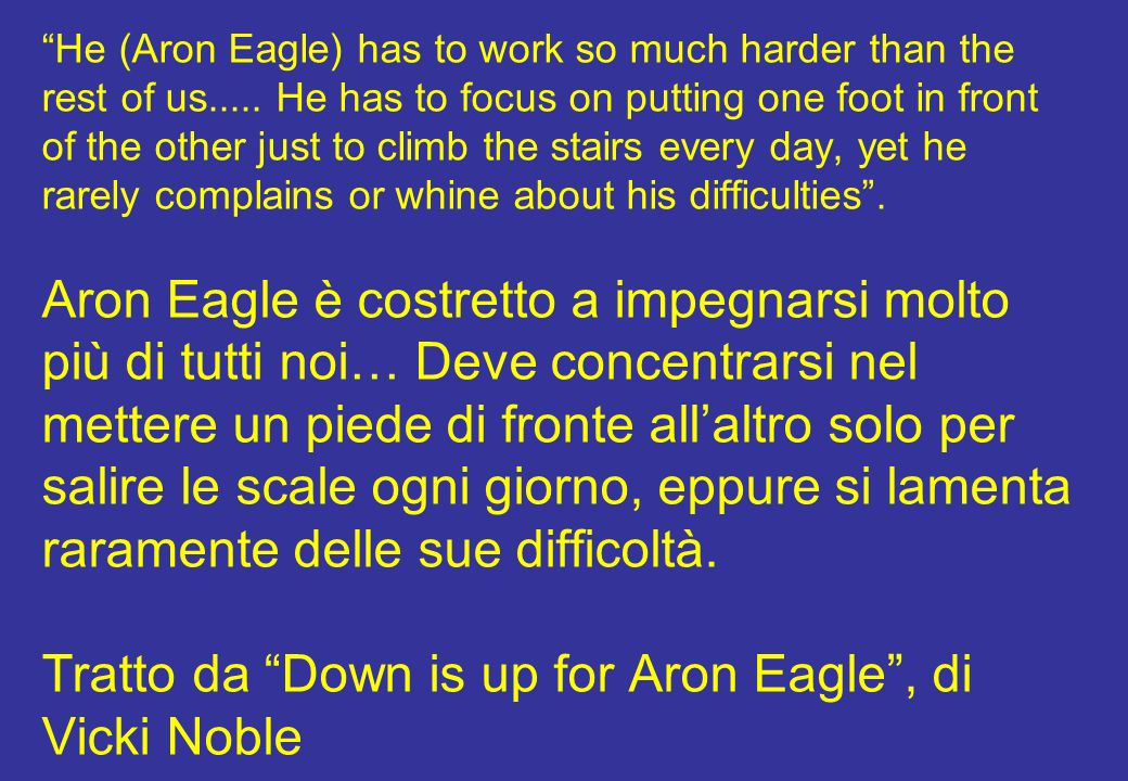 He (Aron Eagle) has to work so much harder than the rest of us