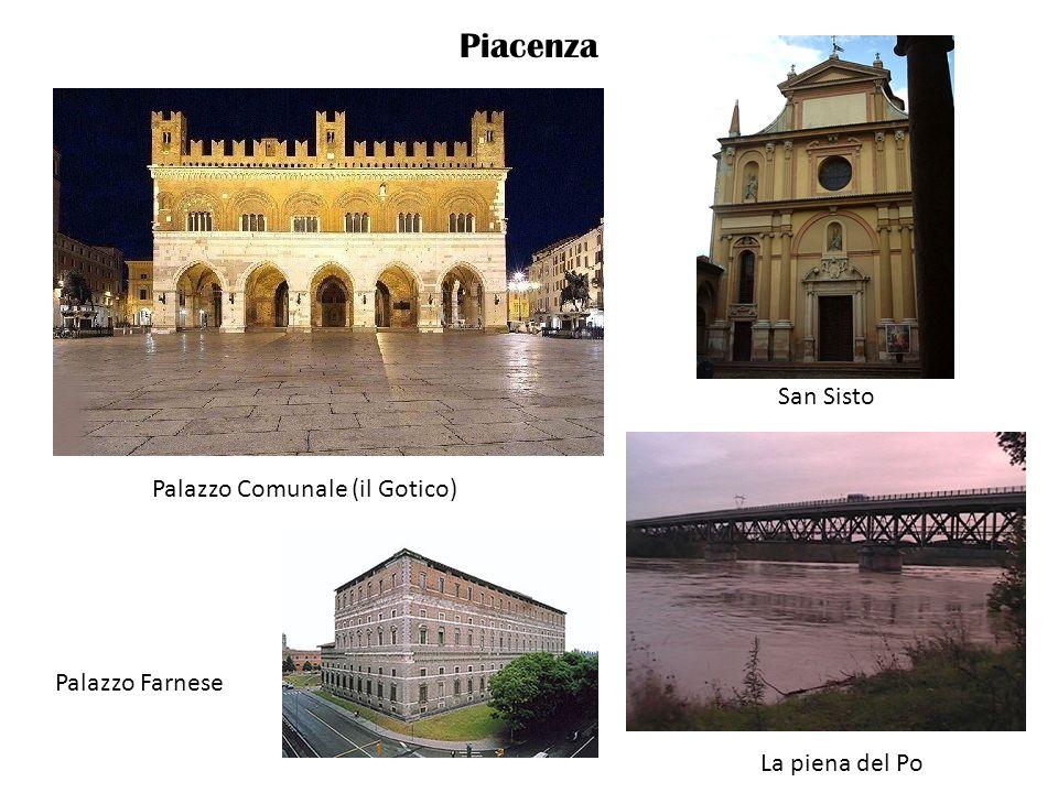 Piacenza San Sisto Palazzo Comunale (il Gotico) Palazzo Farnese
