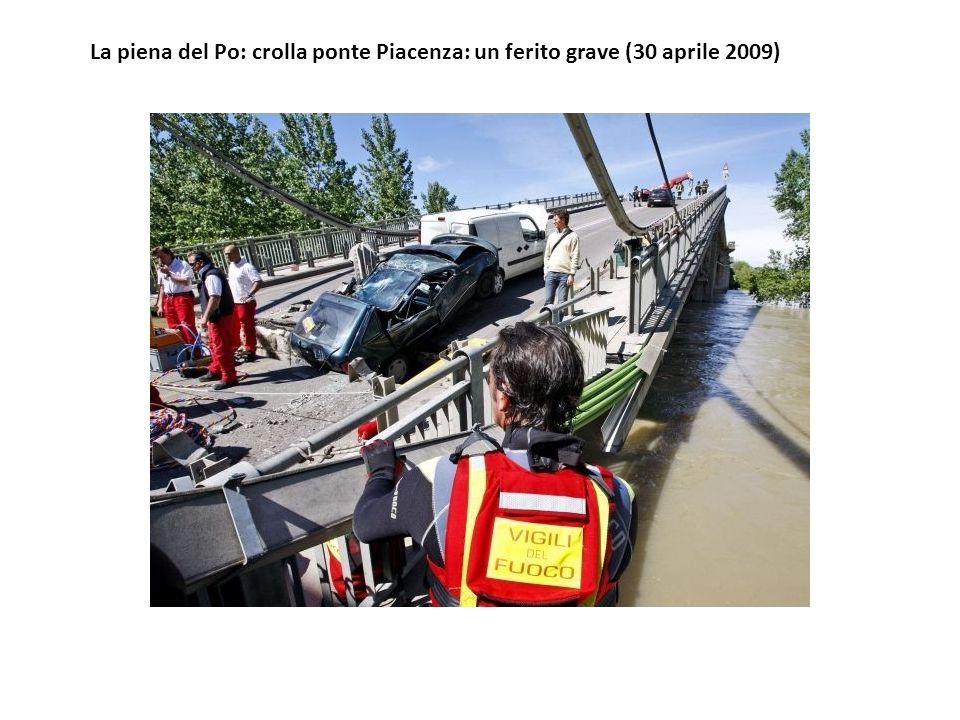 La piena del Po: crolla ponte Piacenza: un ferito grave (30 aprile 2009)
