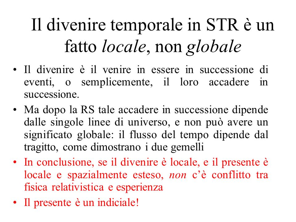 Il divenire temporale in STR è un fatto locale, non globale