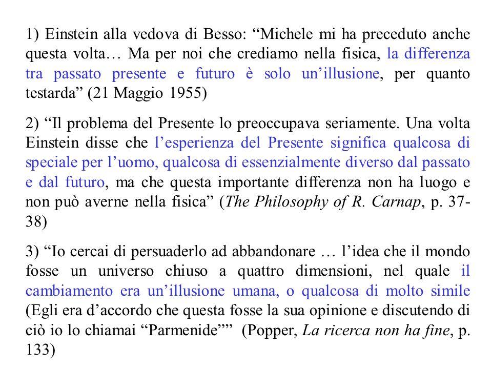 1) Einstein alla vedova di Besso: Michele mi ha preceduto anche questa volta… Ma per noi che crediamo nella fisica, la differenza tra passato presente e futuro è solo un'illusione, per quanto testarda (21 Maggio 1955)