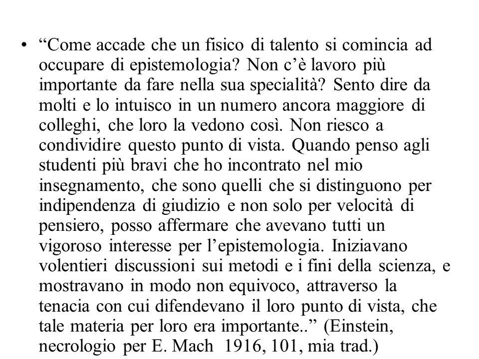 Come accade che un fisico di talento si comincia ad occupare di epistemologia.