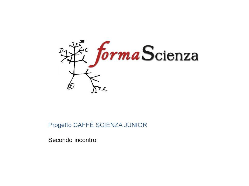 Progetto CAFFÈ SCIENZA JUNIOR