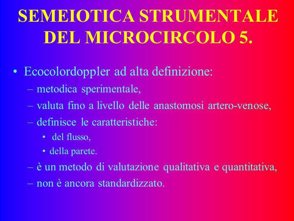 SEMEIOTICA STRUMENTALE DEL MICROCIRCOLO 5.