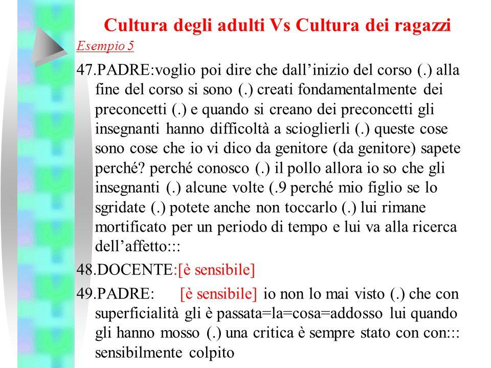 Cultura degli adulti Vs Cultura dei ragazzi