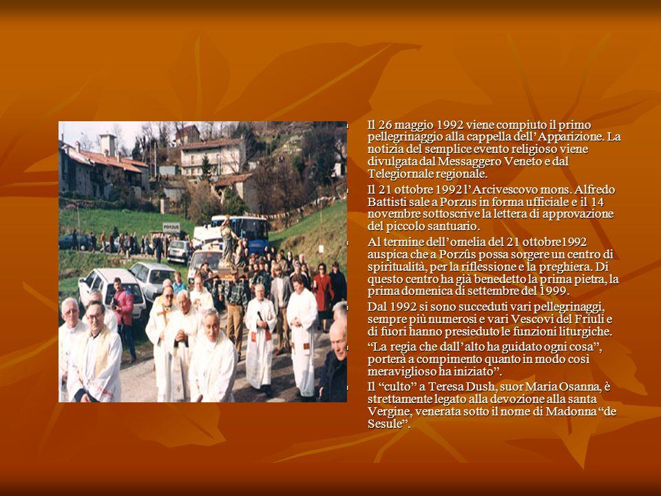 Il 26 maggio 1992 viene compiuto il primo pellegrinaggio alla cappella dell'Apparizione. La notizia del semplice evento religioso viene divulgata dal Messaggero Veneto e dal Telegiornale regionale.
