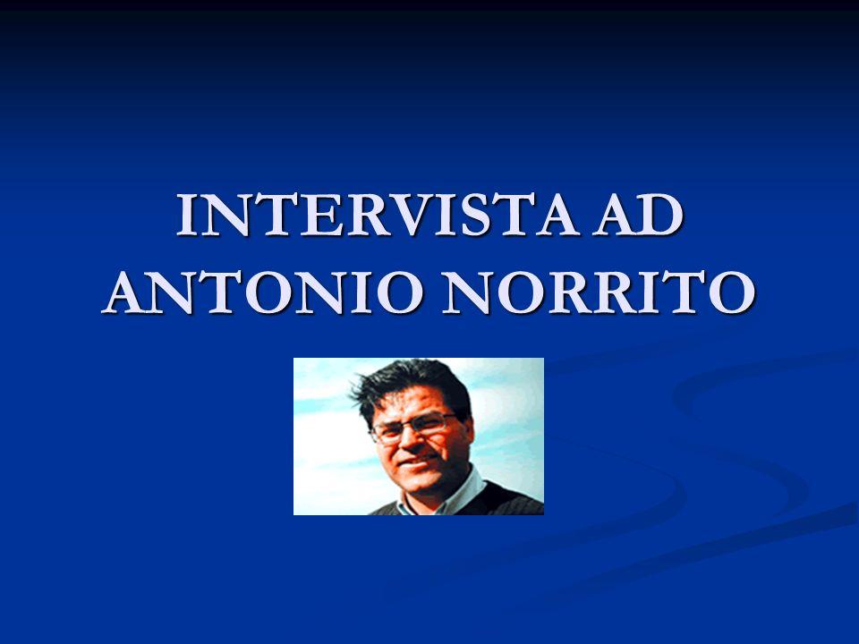 INTERVISTA AD ANTONIO NORRITO