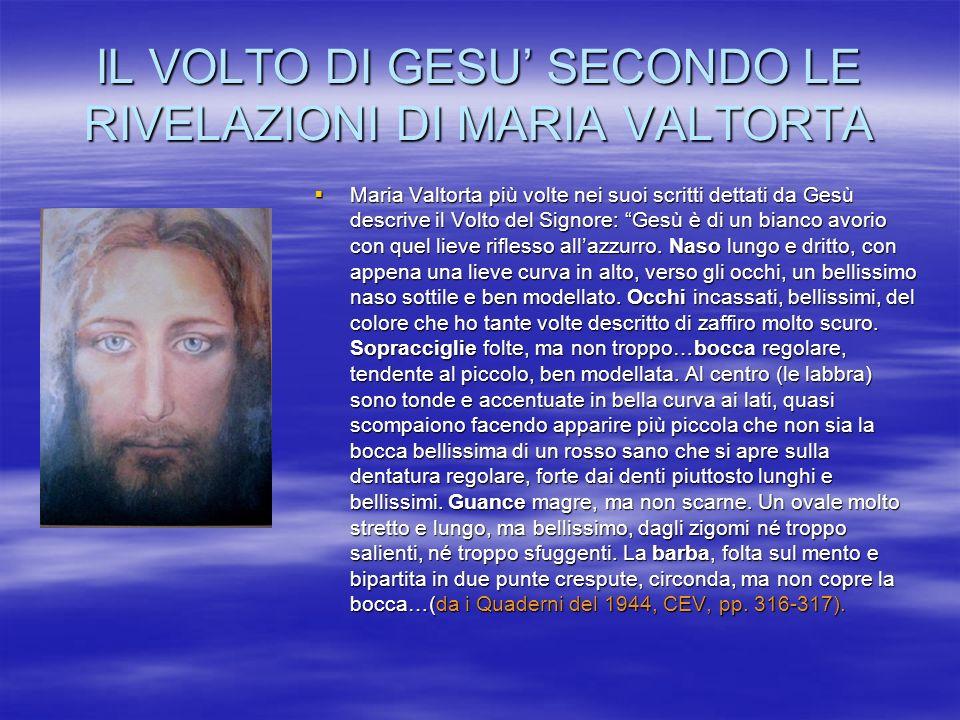 IL VOLTO DI GESU' SECONDO LE RIVELAZIONI DI MARIA VALTORTA