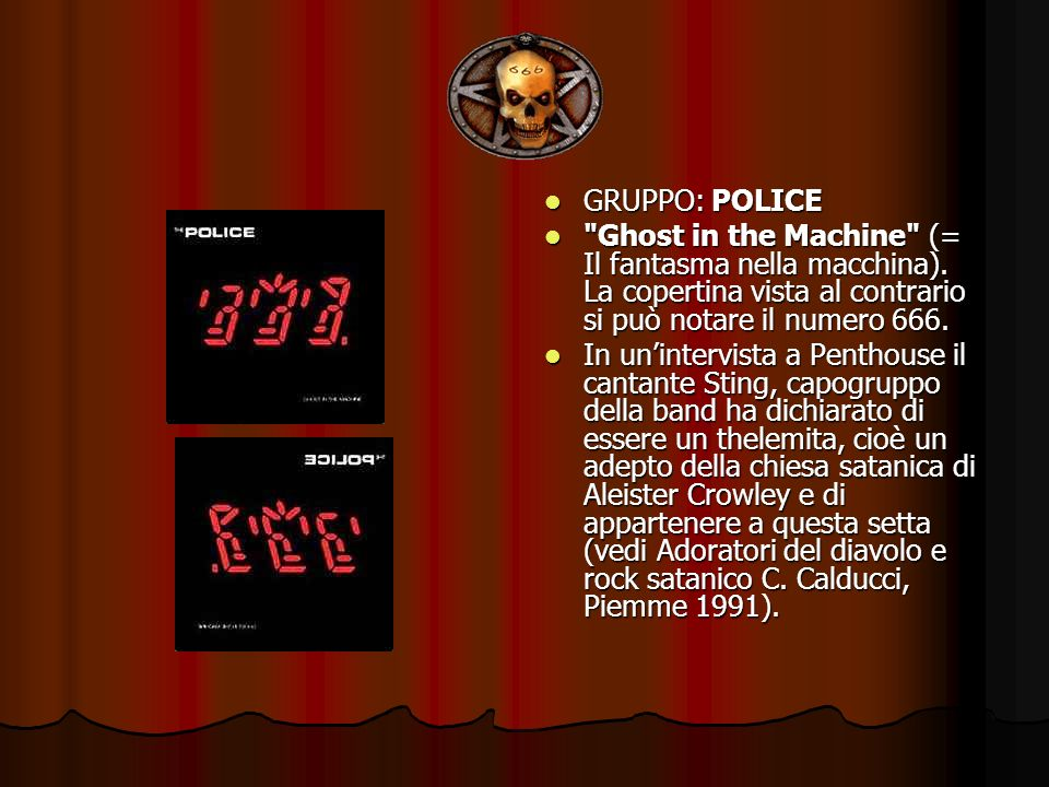 GRUPPO: POLICE Ghost in the Machine (= Il fantasma nella macchina). La copertina vista al contrario si può notare il numero 666.