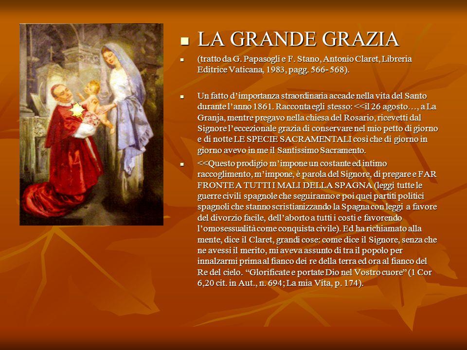 LA GRANDE GRAZIA (tratto da G. Papasogli e F. Stano, Antonio Claret, Libreria Editrice Vaticana, 1983, pagg. 566- 568).