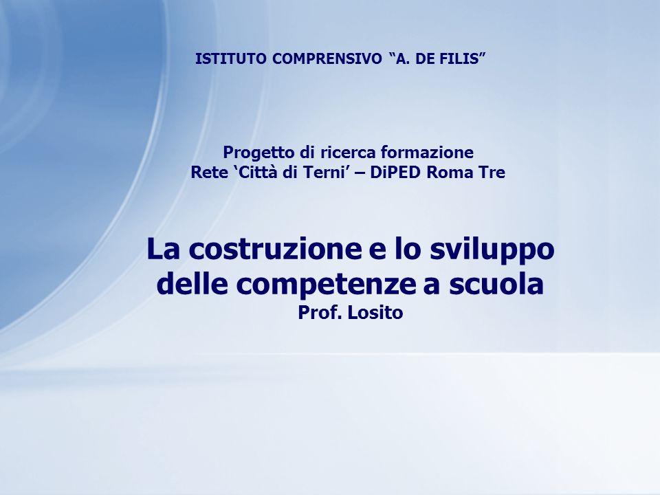 La costruzione e lo sviluppo delle competenze a scuola Prof. Losito