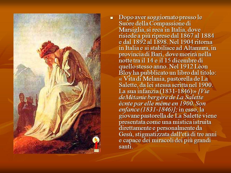 Dopo aver soggiornato presso le Suore della Compassione di Marsiglia, si reca in Italia, dove risiede a più riprese dal 1867 al 1884 e dal 1892 al 1898.