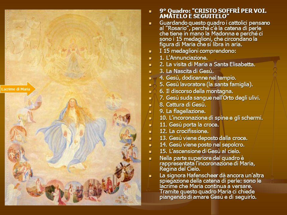 9° Quadro: CRISTO SOFFRÌ PER VOI. AMATELO E SEGUITELO