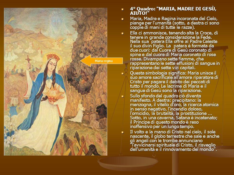 4° Quadro: MARIA, MADRE DI GESÙ, AIUTO!
