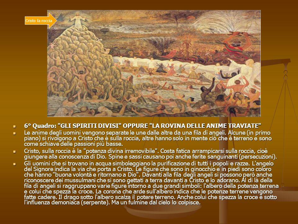 Cristo la roccia 6° Quadro: GLI SPIRITI DIVISI OPPURE LA ROVINA DELLE ANIME TRAVIATE