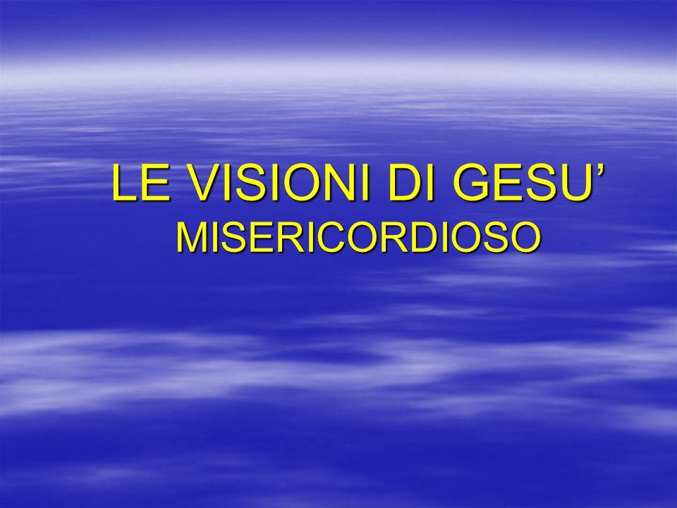 LE VISIONI DI GESU' MISERICORDIOSO