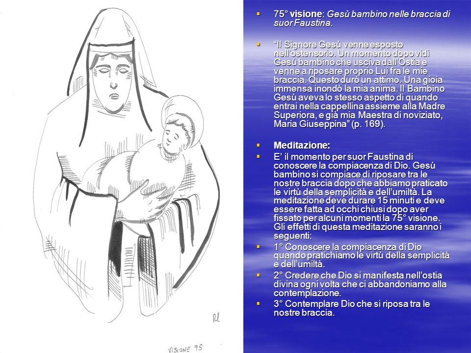 75° visione: Gesù bambino nelle braccia di suor Faustina.