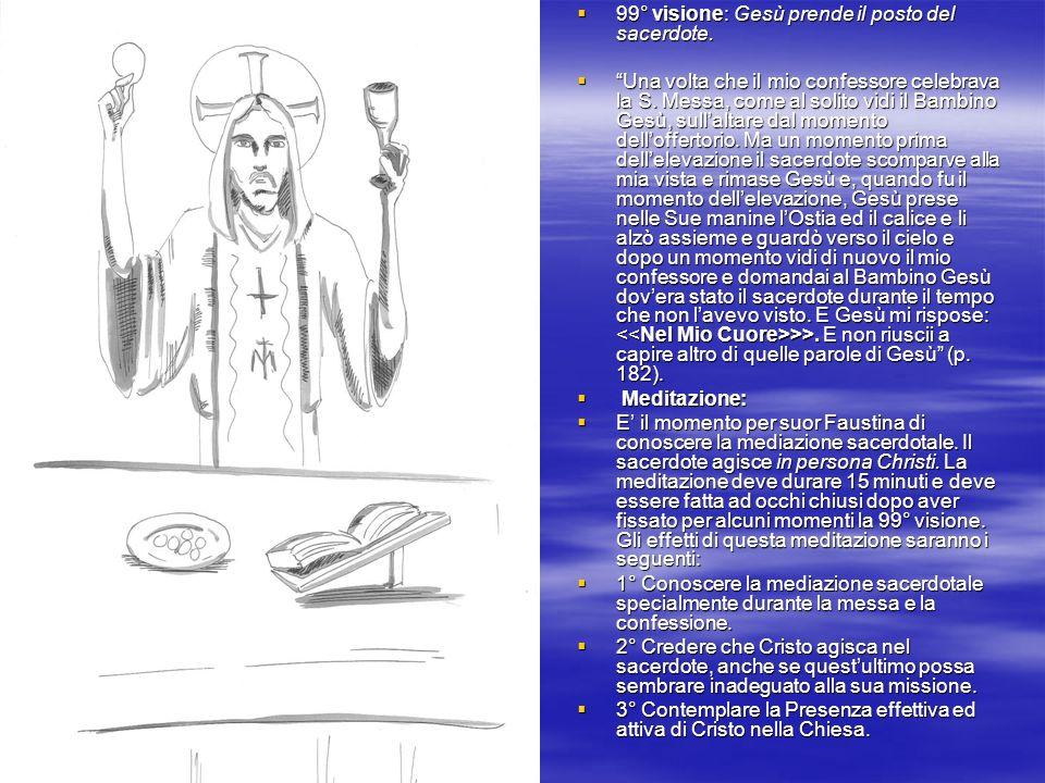 99° visione: Gesù prende il posto del sacerdote.