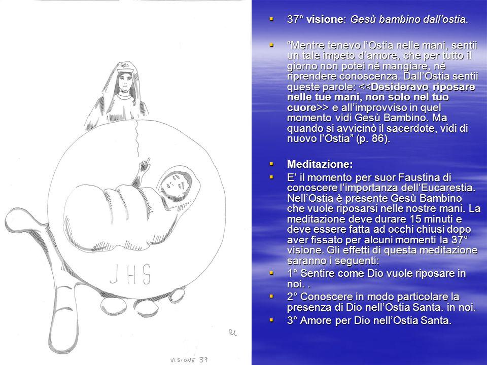 37° visione: Gesù bambino dall'ostia.