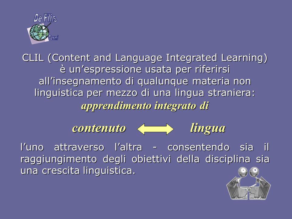 CLIL (Content and Language Integrated Learning) è un'espressione usata per riferirsi all'insegnamento di qualunque materia non linguistica per mezzo di una lingua straniera: apprendimento integrato di